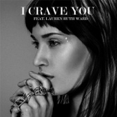 I Crave You (feat. Lauren Ruth Ward)