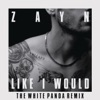 Like I Would (The White Panda Remix) - Single, ZAYN