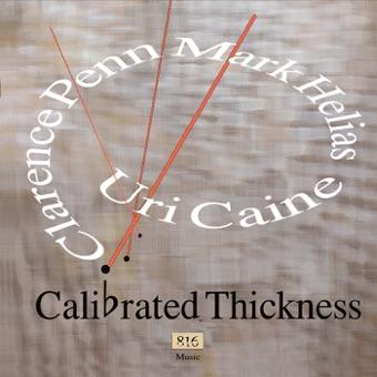 Calibrated Thickness – Uri Caine