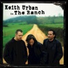 Keith Urban in the Ranch, Keith Urban & The Ranch