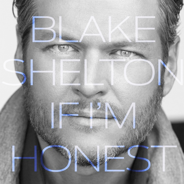 If Im Honest Blake Shelton CD cover