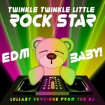 EDM Baby! Lullaby Versions from the DJ