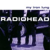 My Iron Lung, Radiohead