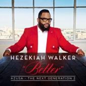 Azusa the Next Generation 2 - Better - Hezekiah Walker