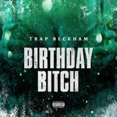 Birthday Bitch - Trap Beckham