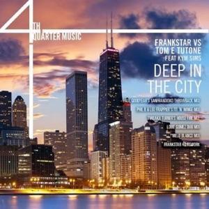 Frankstar Vs Tom E Tutone - Deep In The City (Frankstar 4q Rework) (Feat Kym Sims)