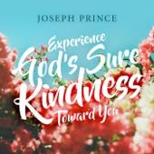 Experience God's Sure Kindness Toward You