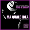 Francesco Cofano & Pino D'Angio - Ma Quale Idea (Jamie Lewis Sex On The Beach Mix)