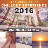 The Very Best of Chillout Experience 2016: Lounge & Music Club, Hotel, Spa (We Chill del Mar) Summer, Beach, Pool and Cocktail Party Time 2016: Lounge & Music Club, Hotel, Spa (We Chill del Mar) Summer, Beach, Pool and Cocktail Party Time