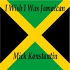 I Wish I Was Jamaican - Single
