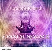 Crystal New Age: Nature's Rebirth