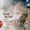 Everyone Has a Story - Kathie Lee Gifford & Friends