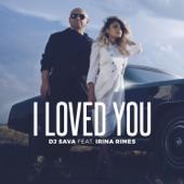 I Loved You (feat. Irina Rimes) [Radio Edit]