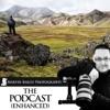 The Martin Bailey Photography Podcast (Enhanced)