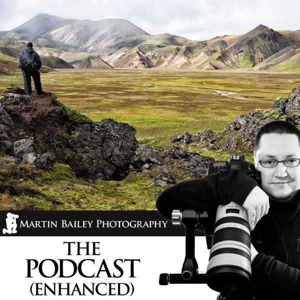 The Martin Bailey Photography Podcast (Enhanced)