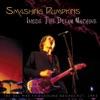 Inside the Dream Machine (Live), Smashing Pumpkins