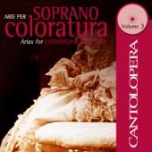 Cantolopera: Arias for Coloratura Soprano, Vol. 3