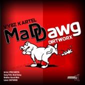 Mad Dawg - Vybz Kartel