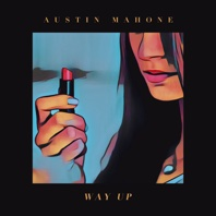 Way Up - Single - Austin Mahone