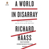 A World in Disarray: American Foreign Policy and the Crisis of the Old Order (Unabridged) - Richard Haass Cover Art