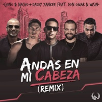 Andas En Mi Cabeza (Remix) [feat. Daddy Yankee, Don Omar & Wisin] - Single - Chino & Nacho