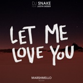 Let Me Love You (feat. Justin Bieber) [Marshmello Remix] - DJ Snake & Marshmello