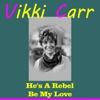 He's a Rebel - Single, Vikki Carr