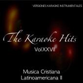 The Karaoke Hits, Vol. 27: Hits Latinos - Música Cristiana Latinoamericana II