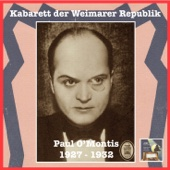 Kabarett der Weimarer Republik: Paul O'Montis (Recorded 1927-1932)