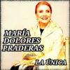 La Única, María Dolores Pradera