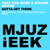 Pray For More & Dihann Moore - Gotta Get There