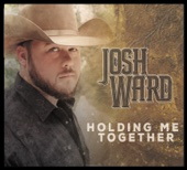 Josh Ward - Holding Me Together  artwork
