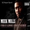 First Come First Serve (feat. DJ Super Sport), Meek Mill