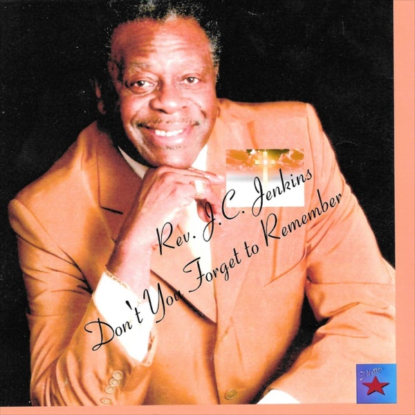 Don't You Forget To Remember - EP | Rev. J. C. Jenkins