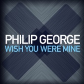 Philip George - Wish You Were Mine artwork