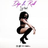 Dip and Roll - Lyrikal