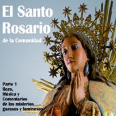 El Santo Rosario De La Comunidad Parte 1 - Rezo, Musica Y Comentarios De Los Misterios Gozosos Y Luminosos