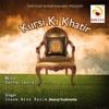 Kursi Ki Khatir Single