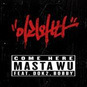 이리와봐 Come Here (feat. Dok2 & BOBBY)
