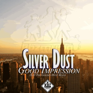 Silver Dust - Good Impression (S.d The Golden Dust Main)