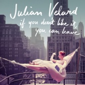 Julian Velard - If You Don't Like It, You Can Leave artwork
