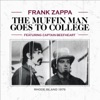 The Muffin Man Goes to College (Live) [feat. Captain Beefheart], Frank Zappa