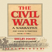 The Civil War: A Narrative, Volume I, Fort Sumter to Perryville (Unabridged) - Shelby Foote, Ken Burns (introduction) Cover Art