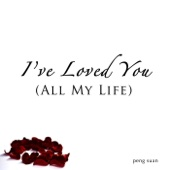 I've Loved You (All My Life)