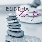 Buddha Zen Spa – Chillout Soft Music for Zen Spa, Massage, Shiatsu, Wellness, Relax, Thai Spa, Hammam and Bath in Beauty Center & Thermal Spa