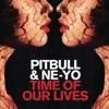 Time of Our Lives - Single, Pitbull & Ne-Yo