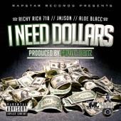 I Need Dollars - Single