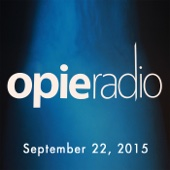 Opie Radio - Opie and Jimmy, Mark Normand, Mike Rowe, and Josh Ritter, September 22, 2015  artwork