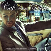 Café Deluxe Chillout Nu Jazz Lounge, Vol. 2 (A Fine Selection of 33 Smooth & Modern Bar Tracks)