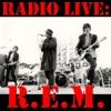 Radio Live: R.E.M. (Live), R.E.M.